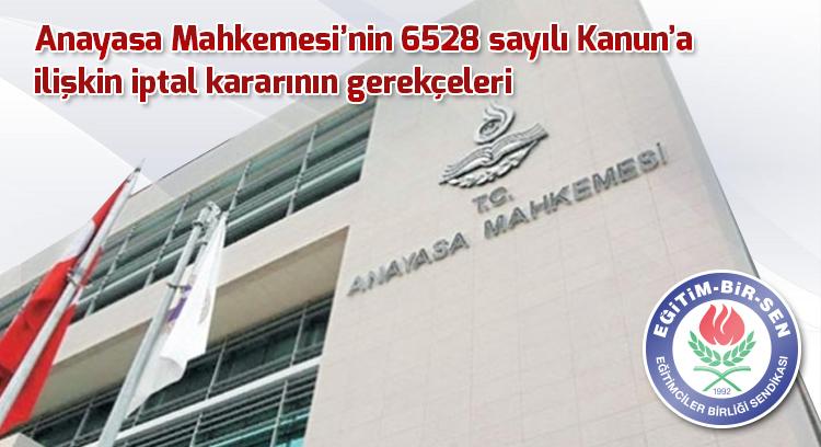 Anayasa Mahkemesi'nin 6528 sayılı Kanun'a ilişkin iptal kararının gerekçeleri