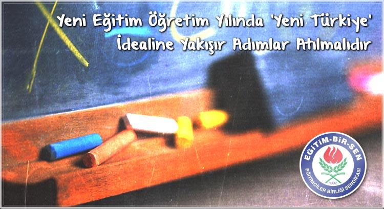 Yeni Eğitim Öğretim Yılında 'Yeni Türkiye' İdealine Yakışır Adımlar Atılmalıdır