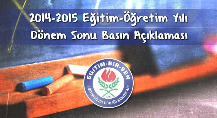 2014-2015 Eğitim-Öğretim Yılı Dönem Sonu Basın Açıklaması