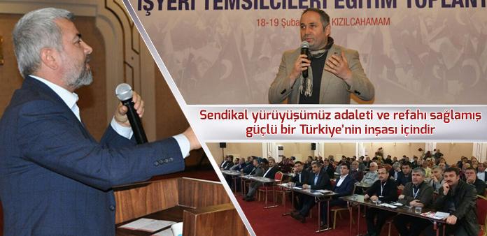 Sendikal yürüyüşümüz adaleti ve refahı sağlamış güçlü bir Türkiye'nin inşası içindir