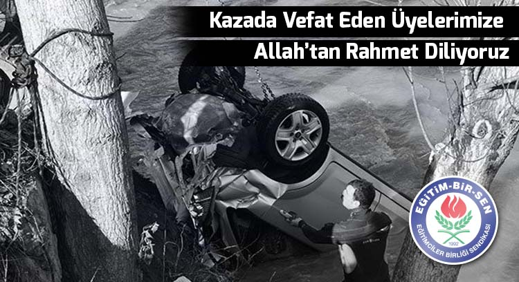 Kazada Vefat Eden Üyelerimize Allah'tan Rahmet Diliyoruz