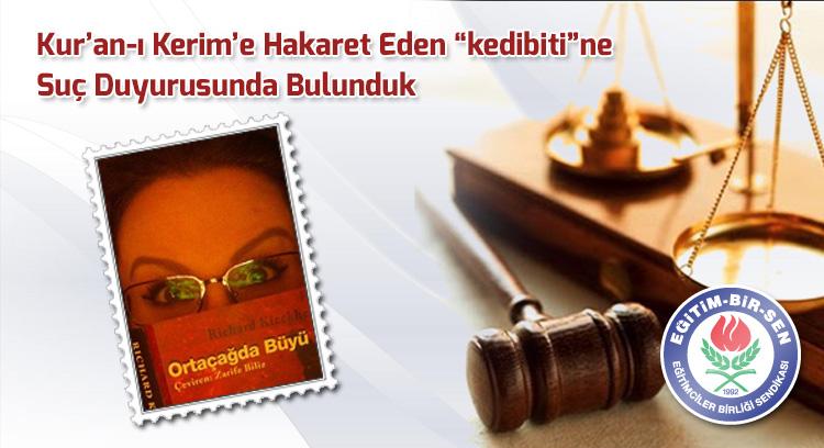 Kur'an-ı Kerim'e Hakaret Eden 'kedibiti'ne Suç Duyurusunda Bulunduk