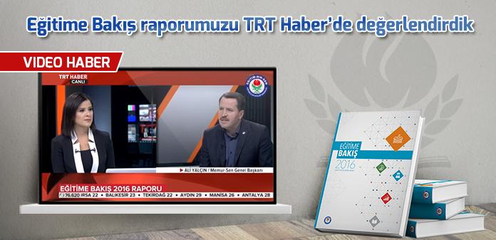Eğitime Bakış raporumuzu TRT Haber'de değerlendirdik