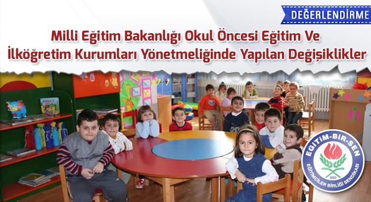 Milli Eğitim Bakanlığı Okul Öncesi Eğitim Ve İlköğretim Kurumları Yönetmeliğinde Yapılan Değişiklikler