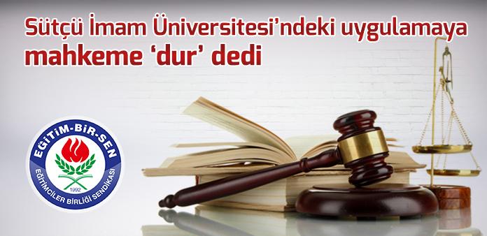 Sütçü İmam Üniversitesi'ndeki uygulamaya mahkeme 'dur' dedi