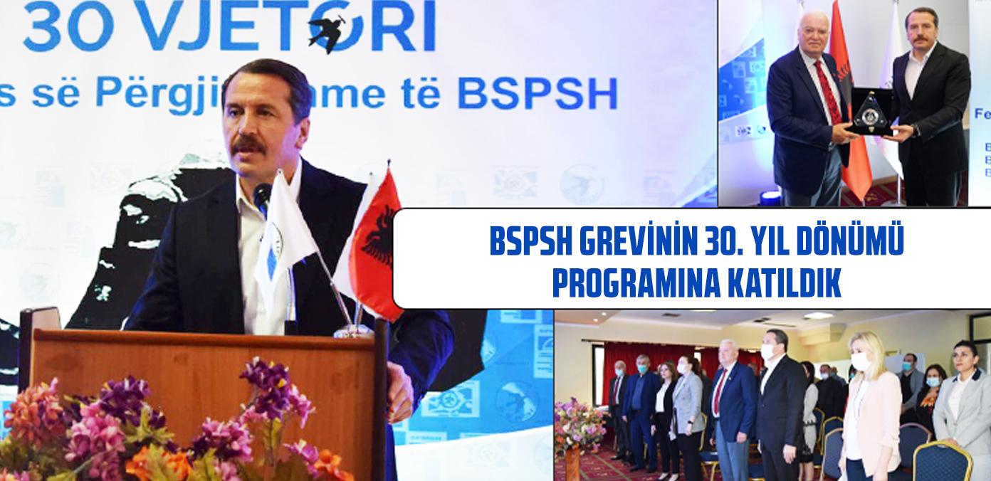BSPSH grevinin 30. yıl dönümü programına katıldık