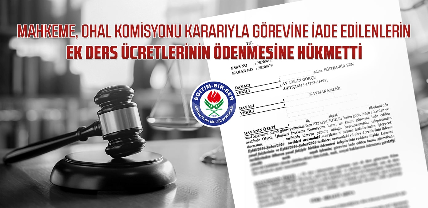 Mahkeme, OHAL Komisyonu kararıyla görevine iade edilenlerin ek ders ücretlerinin ödenmesine hükmetti